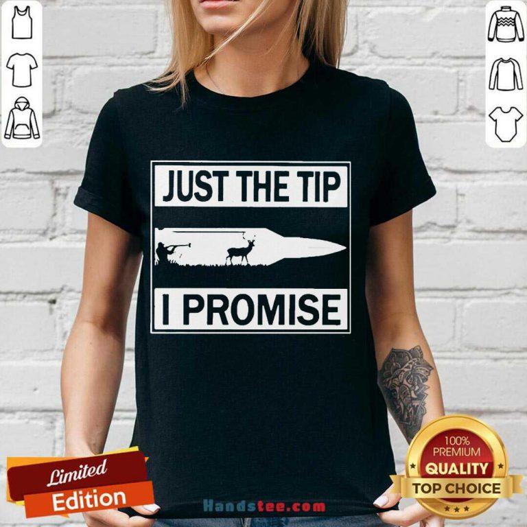 Just The Tip I Promise V-neck- Design By Handstee.com