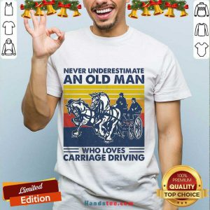 Funny Never Underestimate An Old Man Who Loves Carriage Driving Vintage Shirt- Design By Handstee.com