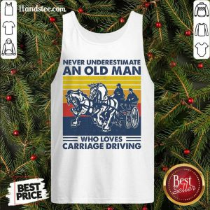Funny Never Underestimate An Old Man Who Loves Carriage Driving Vintage Tank Top- Design By Handstee.com