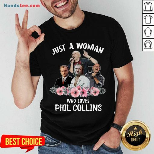 Funny Phil Collins Floral Just A Woman Who Loves Shirt- Design By Handstee.com