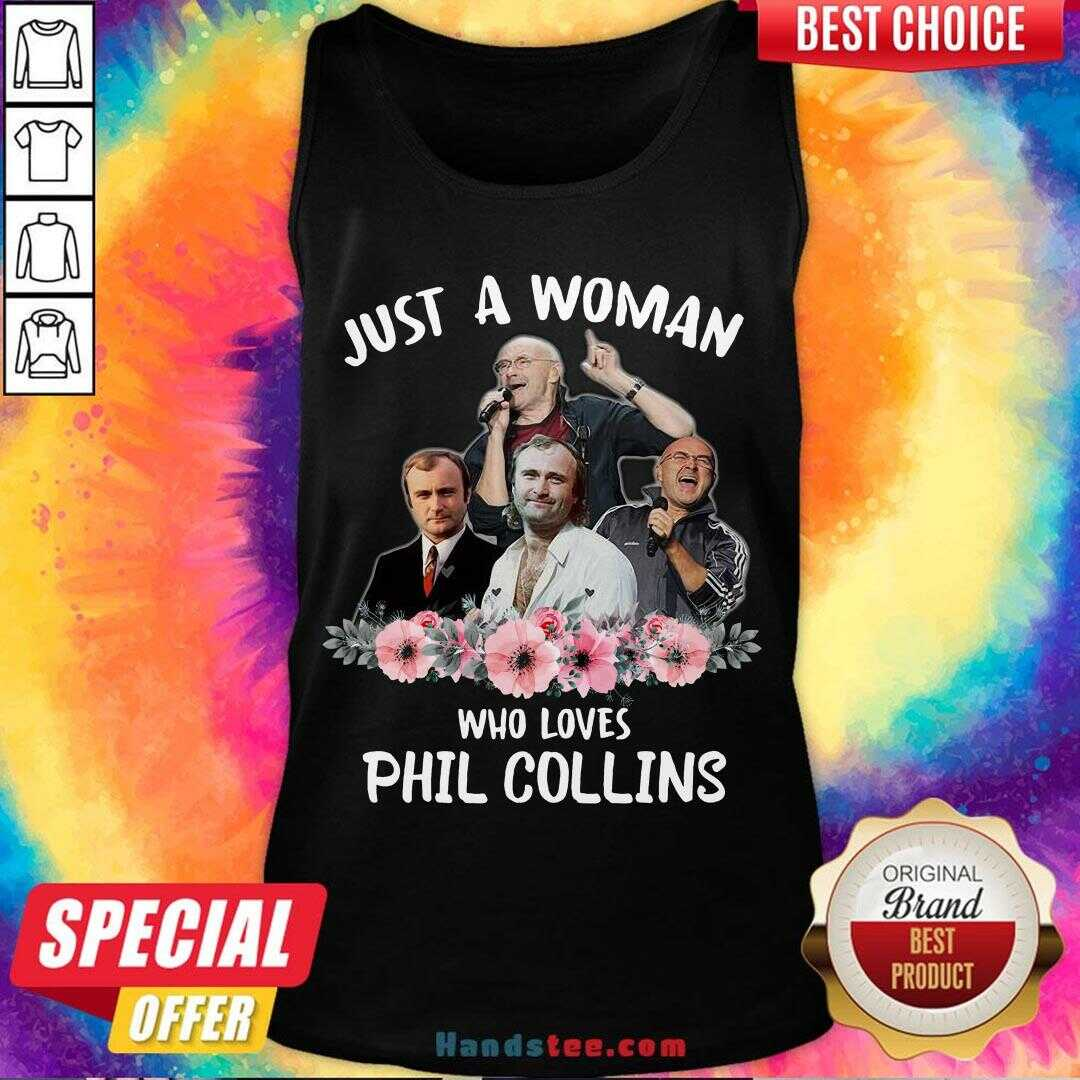 Funny Phil Collins Floral Just A Woman Who Loves  Tank Top- Design By Handstee.com