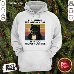Good Black Cat Drinking Coffee All I Need Is Tea And My Cat It Is Too Peopley Outside Vintage Hoodie- Design By Handstee.com