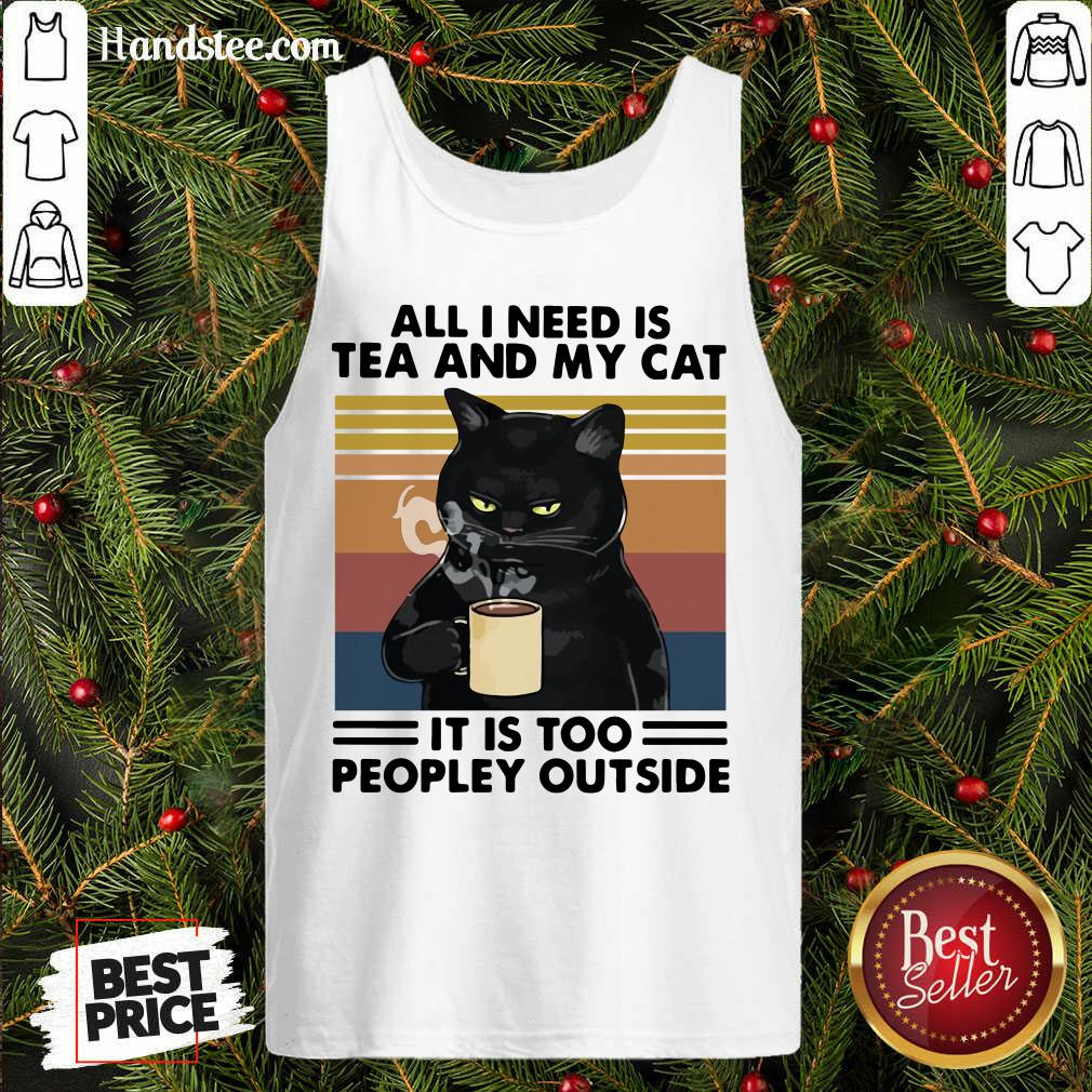 Good Black Cat Drinking Coffee All I Need Is Tea And My Cat It Is Too Peopley Outside Vintage Tank-Top- Design By Handstee.com