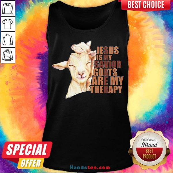 Good Jesus Is My Savior Goats Are My Therapy Tank Top- Design By Handstee.com