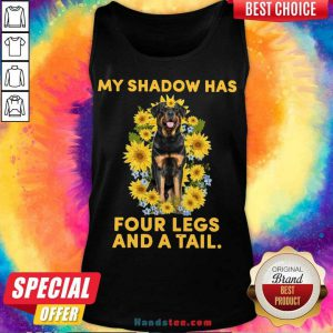 Good Rottweiler Sunflower My Shadow Has Four Legs And A Tail Tank Top- Design By Handstee.com