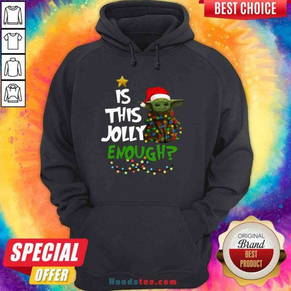 Good Santa Baby Yoda Is This Jolly Enough Christmas Hoodie- Design By Proposetees.com