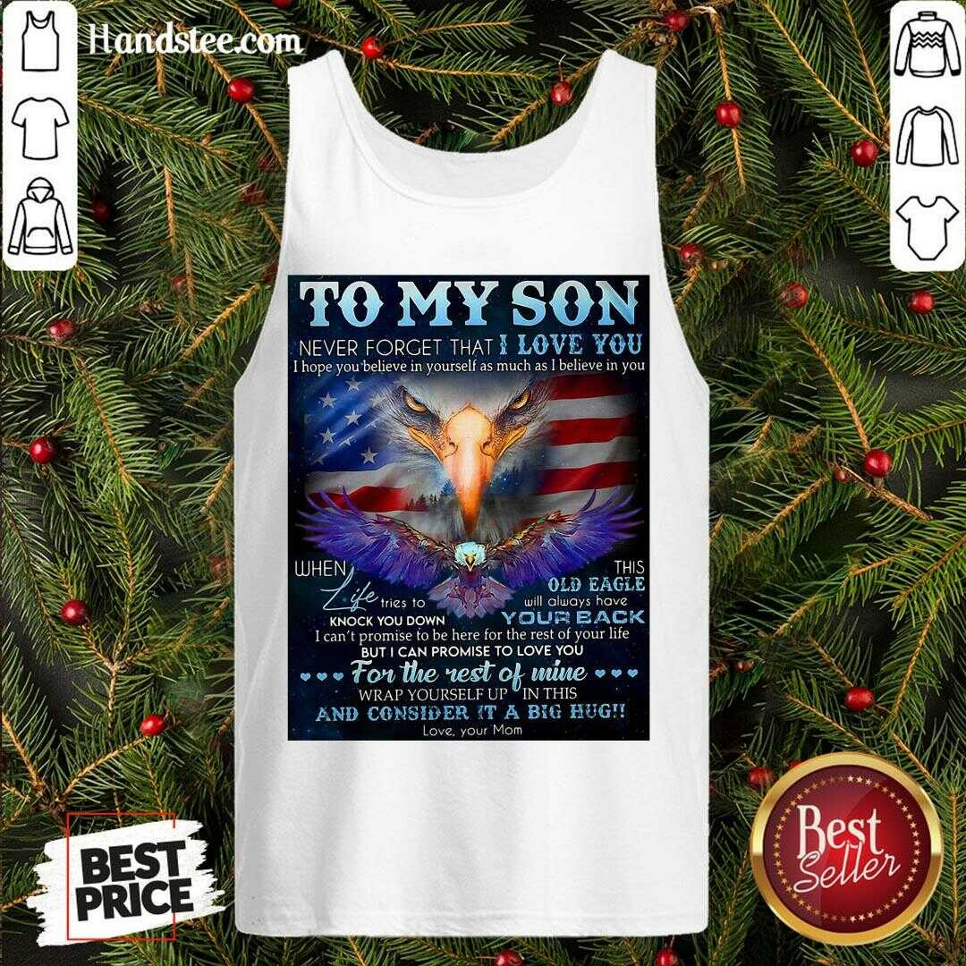 Good To My Son Never Forget That I Love You I Hope You Believe In Yourself As Much As I Believe In You Dragon Tank Top- Design By Handstee.com