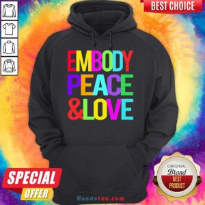 Happy Embody Peace And Love Hoodie- Design By Handstee.com