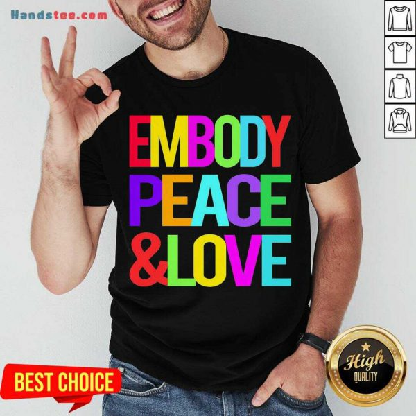 Happy Embody Peace And Love Shirt- Design By Handstee.com