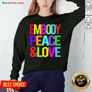 Happy Embody Peace And Love Sweatshirt- Design By Handstee.com