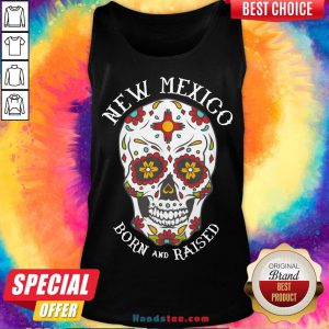 Happy Sugar Skull New Mexico Born And Raised Tank Top- Design By Handstee.com
