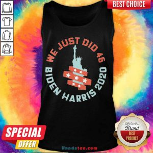 Happy Womens We Just Did 46 Biden Harris 2020 Statue Of Liberty Tank Topdh