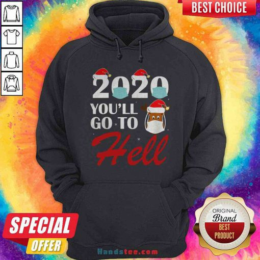 Cute 2020 You'll Go To Hell Christmas Reindeer Mask Xmas Hoodie - Design By Handstee.com