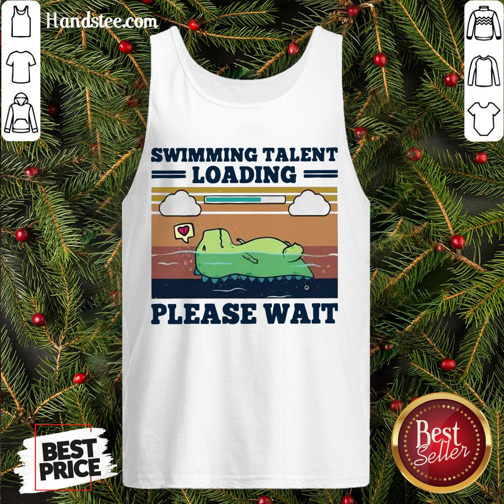 Hot Swimming Talent Loading Please Wait Vintage Tank Top- Design By Handstee.com