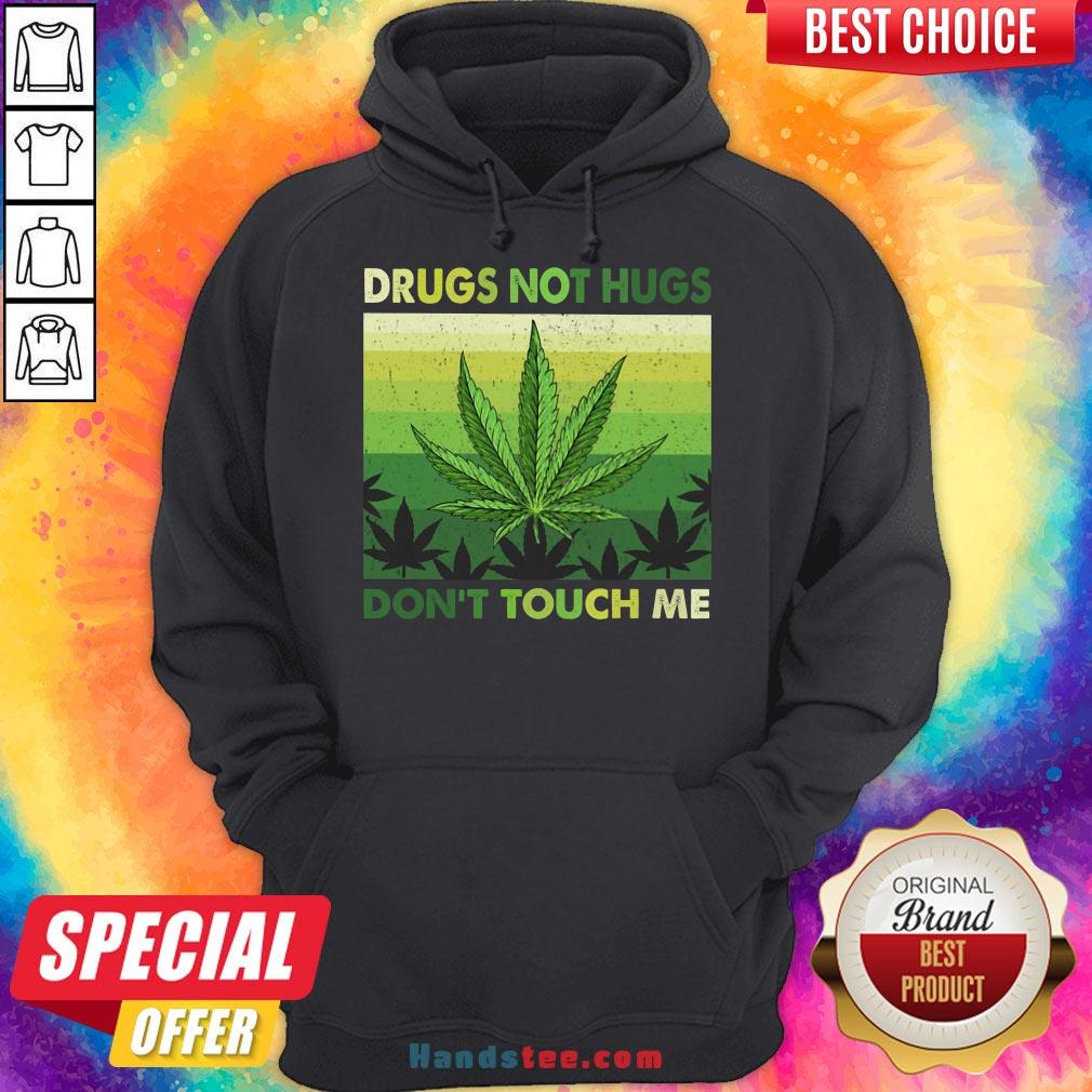 Nice Drugs Not Hugs Don'T Touch Me Shirt Hoodie- Design By Handstee.com