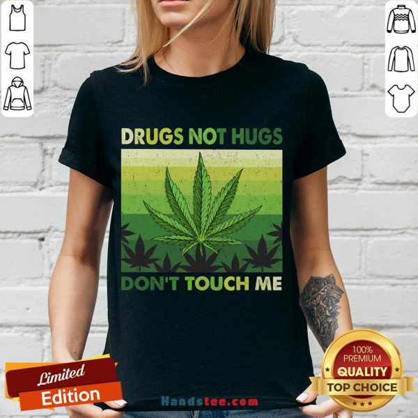 Nice Drugs Not Hugs Don'T Touch Me Shirt V-neck- Design By Handstee.com