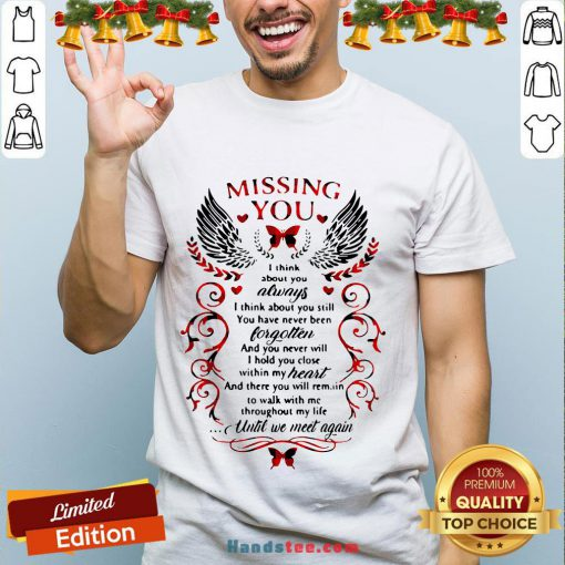 Nice Missing You I Think About You Always I Think About You Still Shirt- Design By Handstee.com