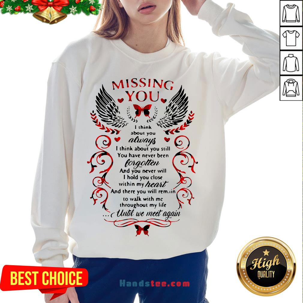 Nice Missing You I Think About You Always I Think About You Still Sweatshirt- Design By Handstee.com