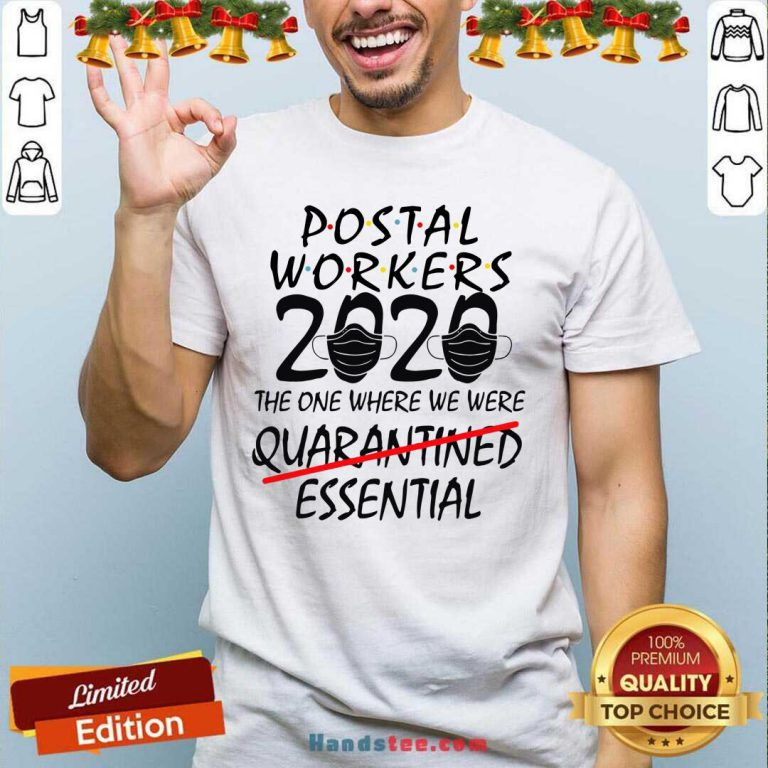 Postal Workers 2020 The One Where We Were Quarantined Essential Shirt- Design By Handstee.com