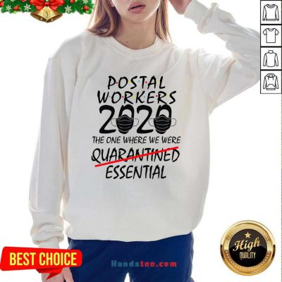 Nice Postal Workers 2020 The One Where We Were Quarantined Essential Sweatshirt- Design By Handstee.com