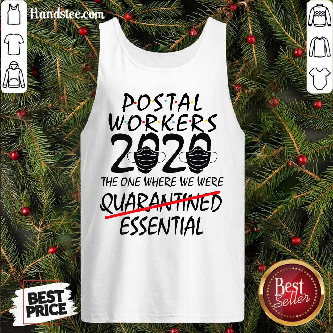 Postal Workers 2020 The One Where We Were Quarantined Essential Tank-Top- Design By Handstee.com