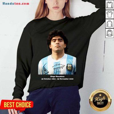 Rip Diego Maradona 30 October 1960 – 25 November 2020 Signature Sweatshirt- Design By Handstee.com
