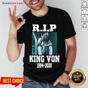 Nice Rip King Von 1994-2020 Shirt- Design By Handstee.com