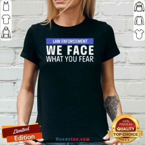 Nice We Face What You Fear Law Enforcement V-neck- Design By Proposetees.com