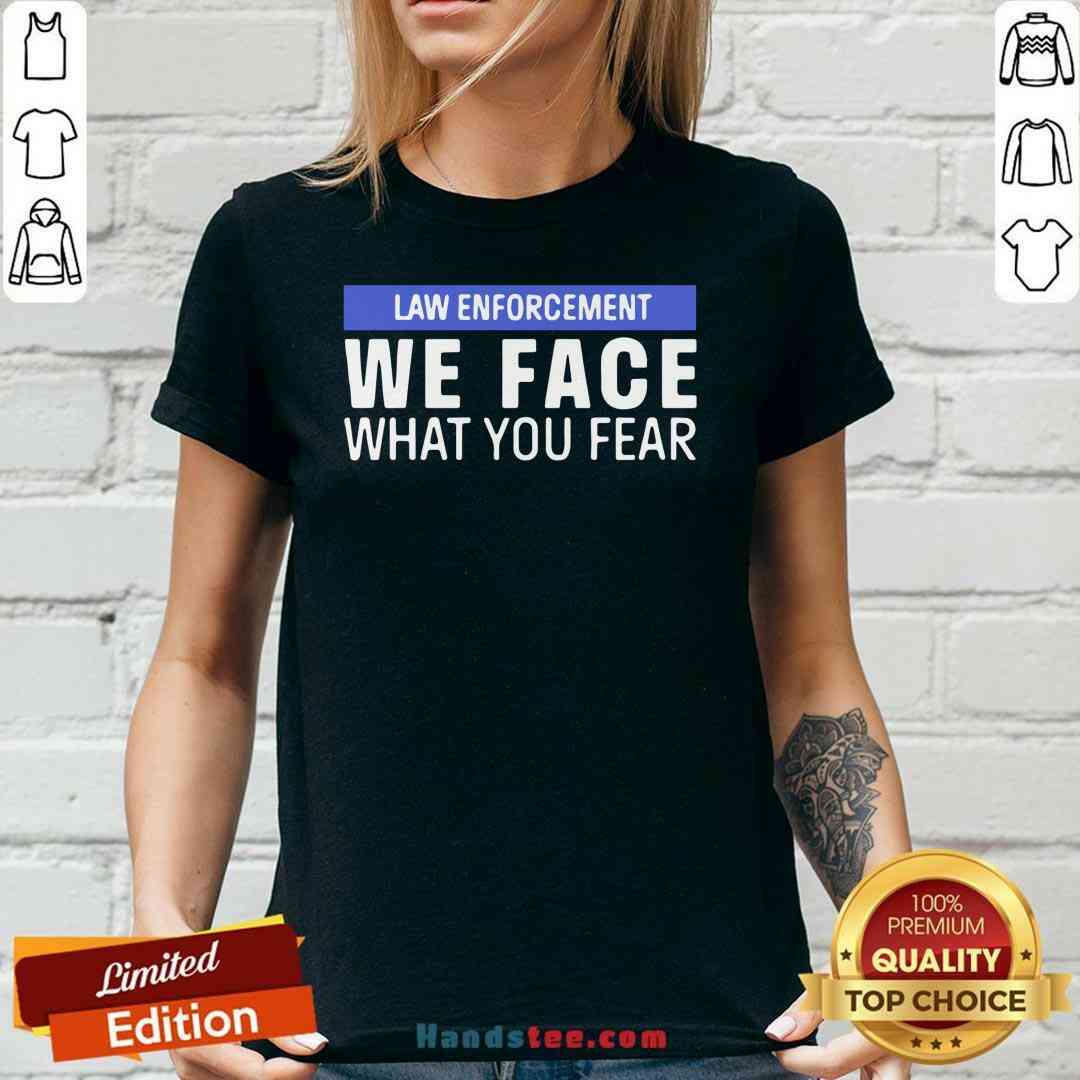 Nice We Face What You Fear Law Enforcement V-neck- Design By Handstee.com