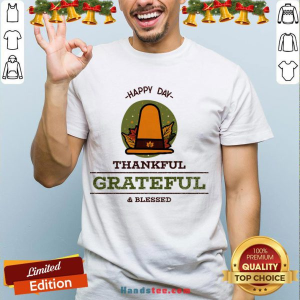 Official -Happy Day- Thankful Grateful & Blessed T-Shirt- Design By Handstee.com