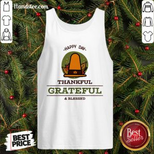 Official -Happy Day- Thankful Grateful & Blessed Tank Top- Design By Handstee.com
