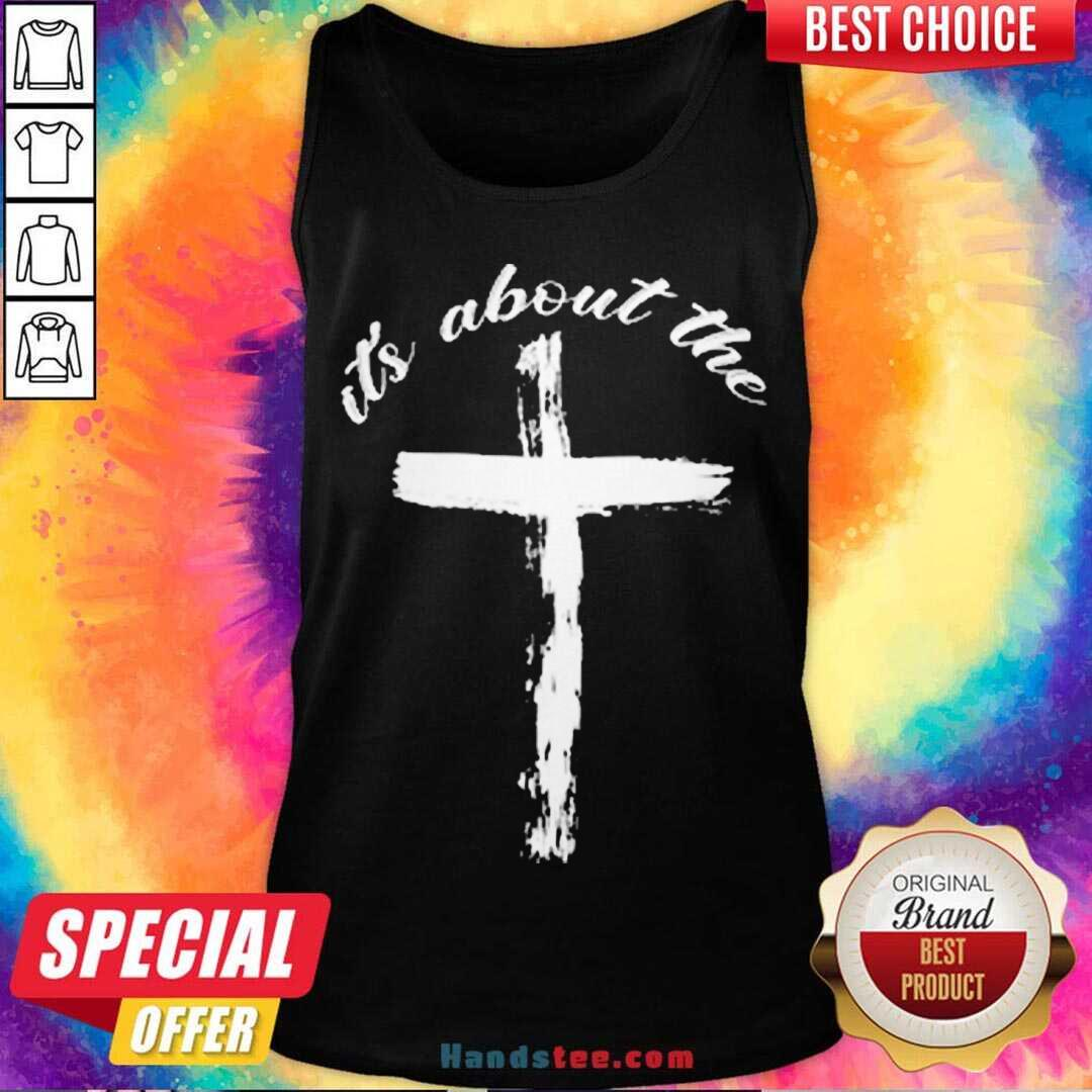 It's About The Cross Tank-Top- Design By Handstee.com