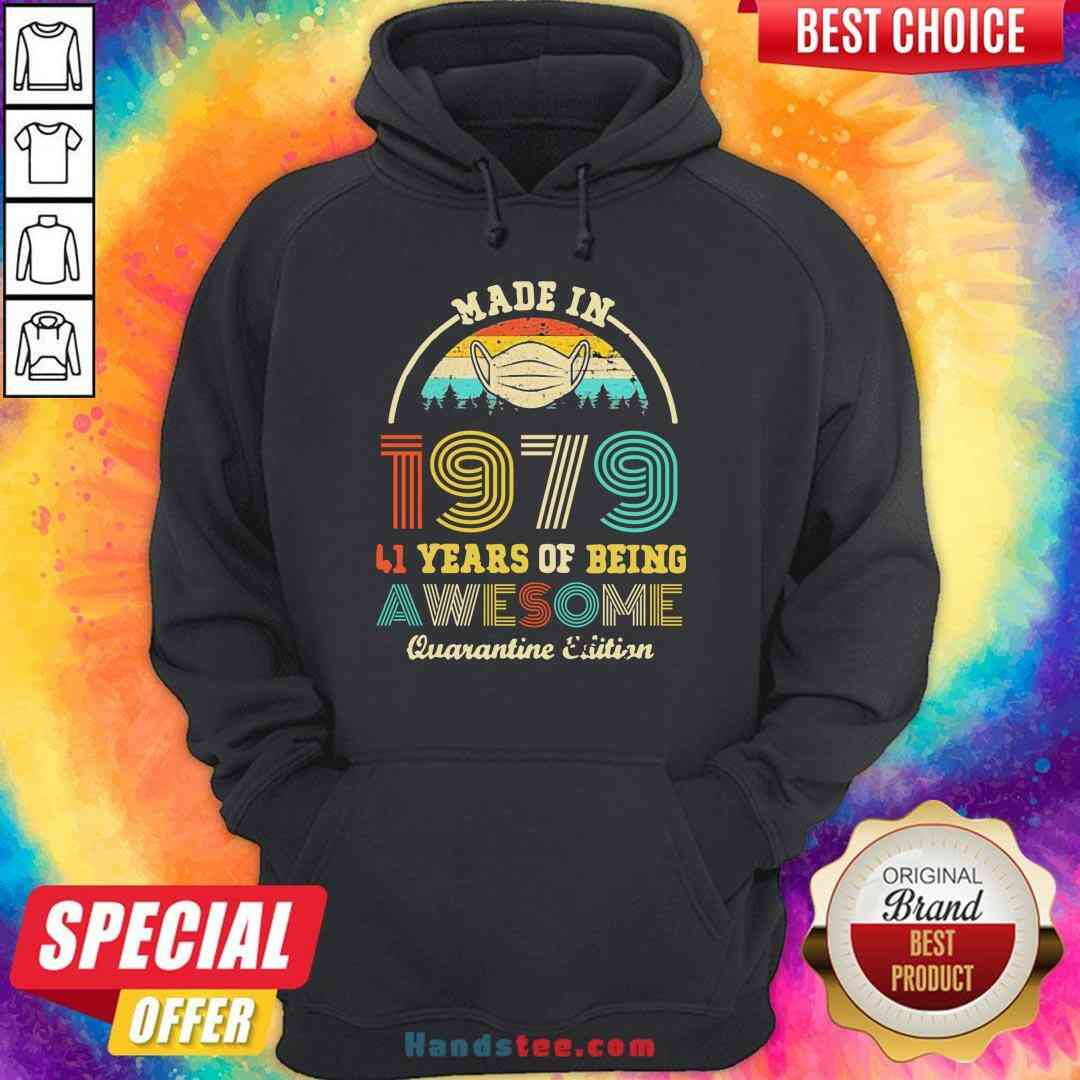 Official Made In 1979 41 Years Of Being Awesome Quarantine Edition Retro Vintage Hoodie- Design By Handstee.com