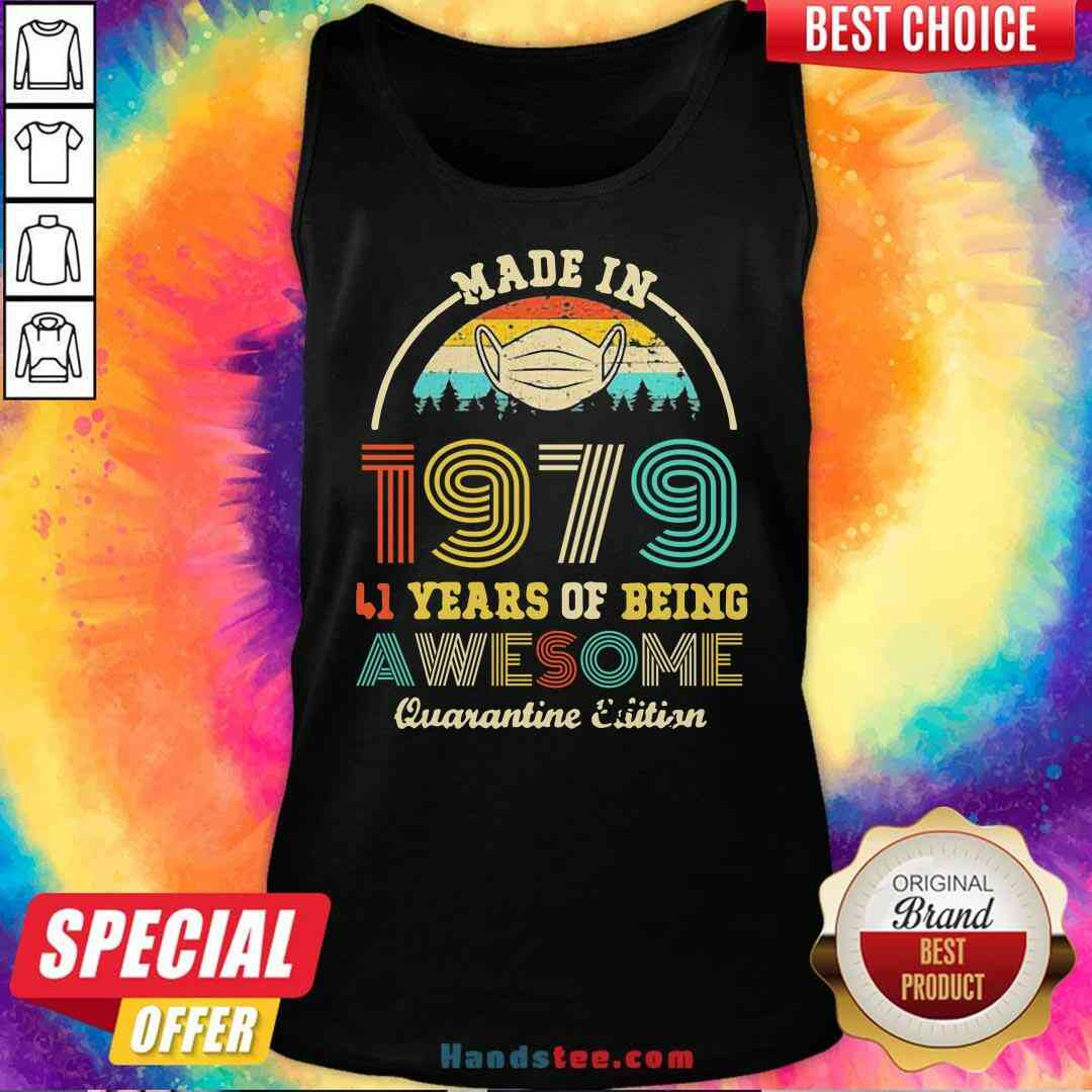 Official Made In 1979 41 Years Of Being Awesome Quarantine Edition Retro Vintage Tank-Top- Design By Handstee.com