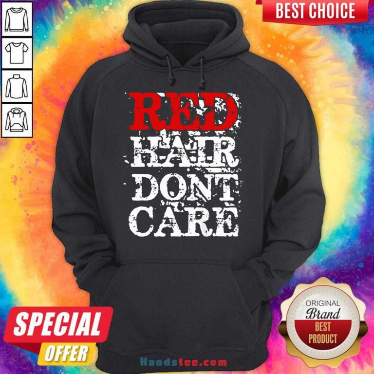 Red Hair Don't Care Hoodie- Design By Handstee.com