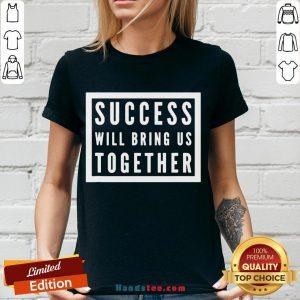 Official Success Will Bring Us Together Debate 2020 V-neck- Design By Handstee.com