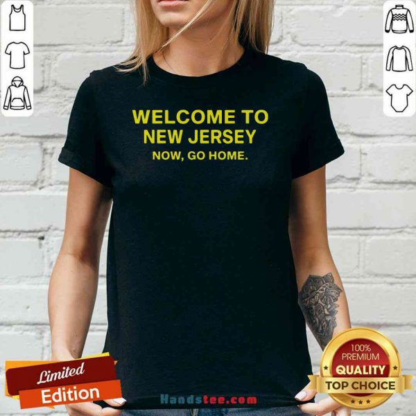 Official Welcome To New Jersey Now Go Home V-neck- Design By Proposetees.com