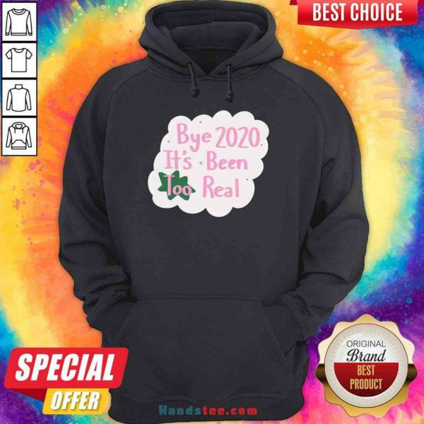 Original Bye 2020 It's Been Too Real Election Hoodie- Design By Proposetees.com
