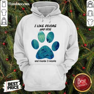 Original I Like Diving And Dog And Maybe 3 People Hoodie- Design By Handstee.com