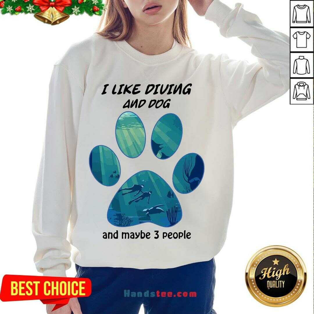 Original I Like Diving And Dog And Maybe 3 People  Sweatshirt- Design By Handstee.com