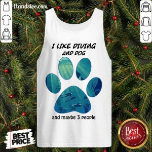 Original I Like Diving And Dog And Maybe 3 People Tank Top- Design By Handstee.com