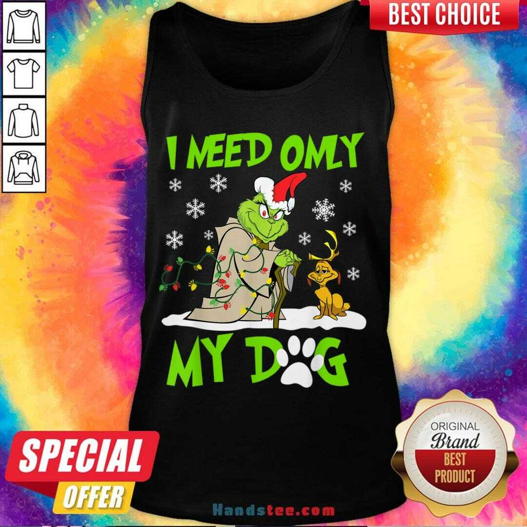 Original I Need Only My Dog Christmas Funny Grinch And Max Xmas Gift Tank Top- Design By Handstee.com