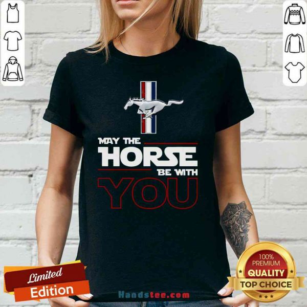 Original May The Horse Be With You V-neck- Design By Proposetees.com