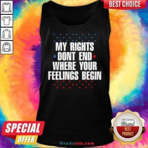 Original My Rights Don't End Where Your Feelings Begin Star Tee Tank-Top- Design By Proposetees.com