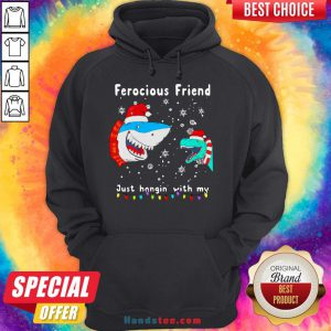 Perfect Christmas Ferocious Friend Just Hangin With M Hoodie- Design By Handstee.com