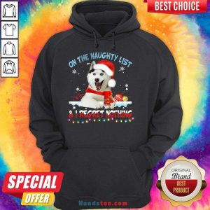Perfect Husky Santa On The Naughty List And I Regret Nothing Christmas Light Sweater Hoodie- Design By Handstee.com