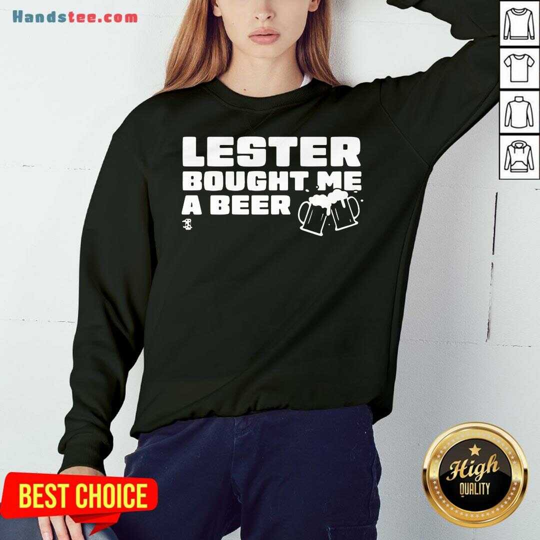 Perfect Lester Bought Me A Beer Chicago Sweatshirt- Design By Handstee.com