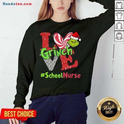 Perfect Love Grinch #School Nurse Christmas Sweatshirt- Design By Handstee.com