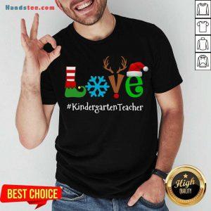 Perfect Love Snow Elf Reindeer Kindergarten Teacher Christmas Shirt- Design By Handstee.com