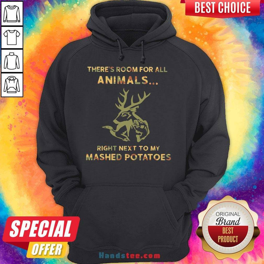 Perfect There's Room For All Animals Right Next To My Mashed Potatoes  Hoodie- Design By Handstee.com